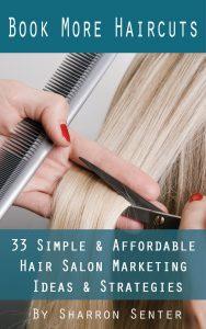 Book More Haircuts: 33 Simple & Affordable Hair Salon Marketing Ideas & Strategies